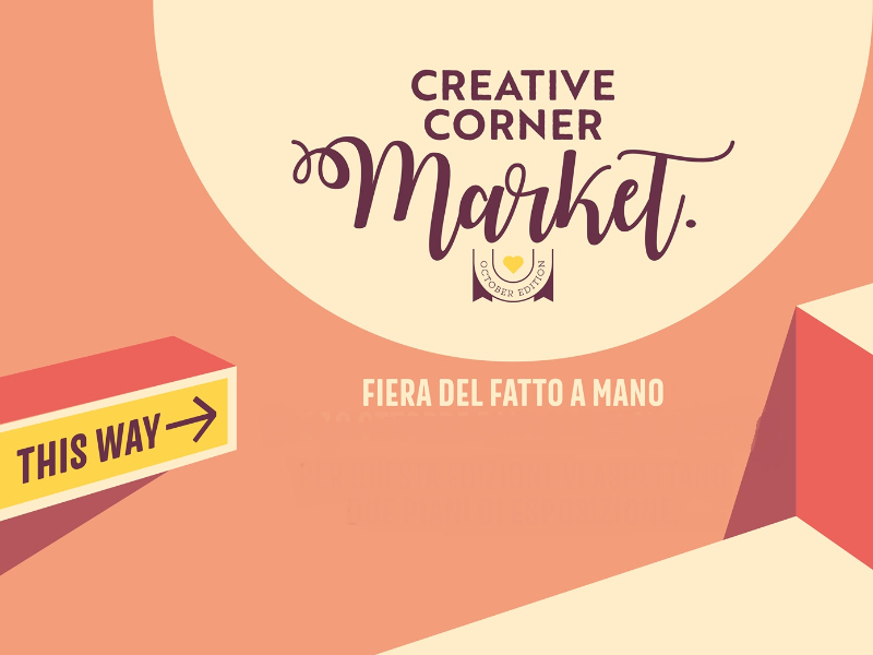 CREATIVE CORNER MARKET, FIERA DEL FATTO A MANO. OCTOBER EDITION   Scirarindi